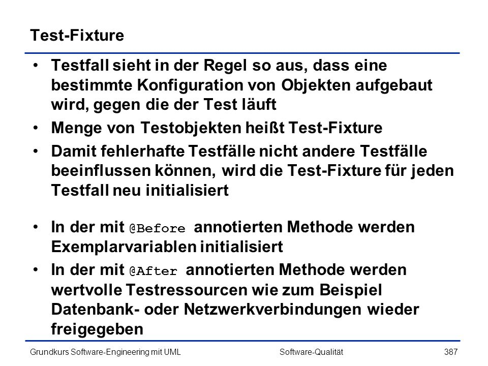 Menge von Testobjekten heißt Test-Fixture
