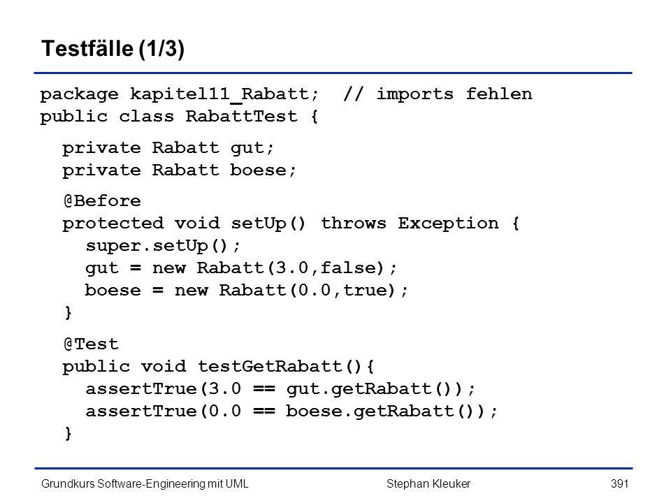 Testfälle (1/3) package kapitel11_Rabatt; // imports fehlen