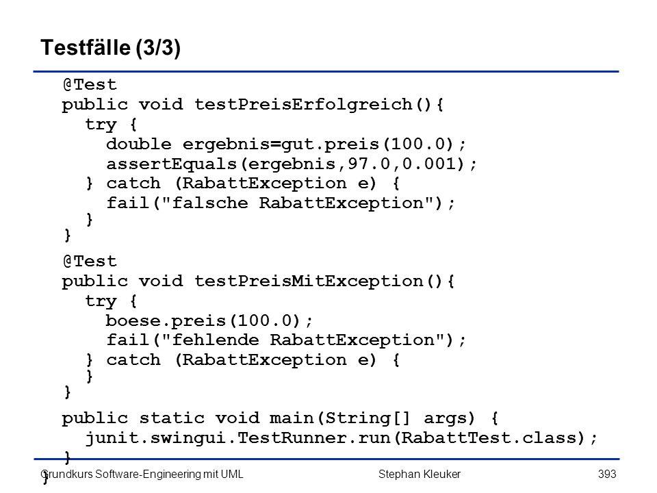 Testfälle (3/3) @Test public void testPreisErfolgreich(){ try {