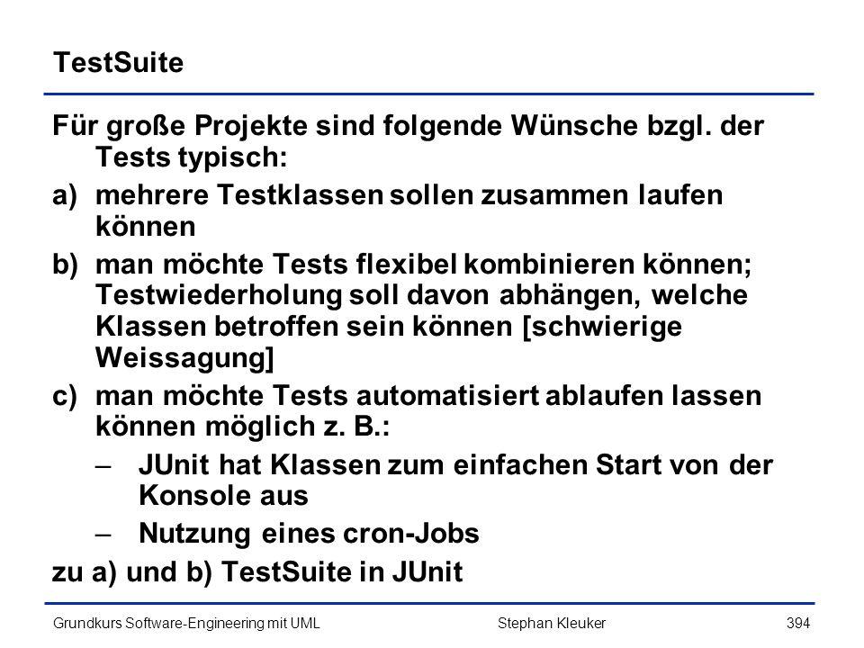 Für große Projekte sind folgende Wünsche bzgl. der Tests typisch: