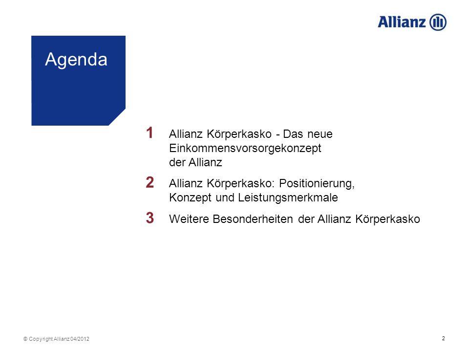 Agenda 1. Allianz Körperkasko - Das neue Einkommensvorsorgekonzept der Allianz. 2.