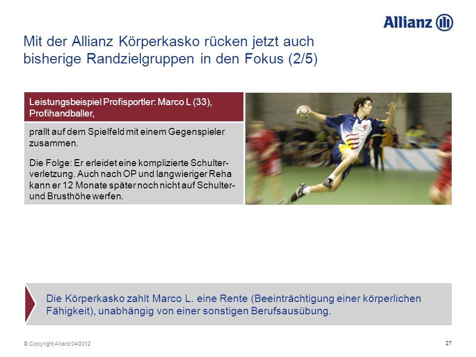 Mit der Allianz Körperkasko rücken jetzt auch bisherige Randzielgruppen in den Fokus (2/5)