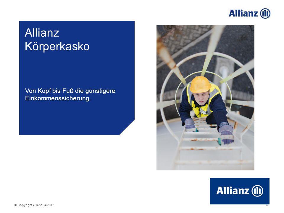 Allianz Körperkasko Von Kopf bis Fuß die günstigere Einkommenssicherung. 32