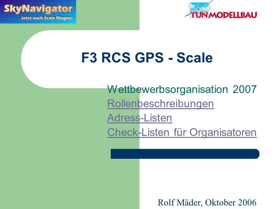 F3 RCS GPS - Scale Wettbewerbsorganisation 2007 Rollenbeschreibungen