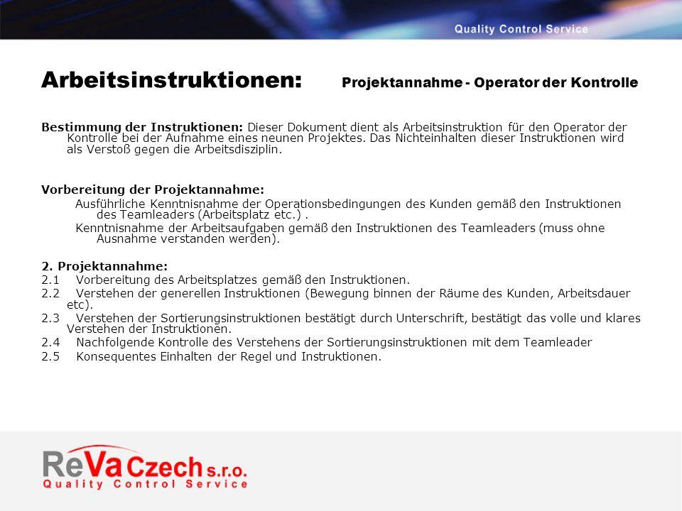 Arbeitsinstruktionen: Projektannahme - Operator der Kontrolle