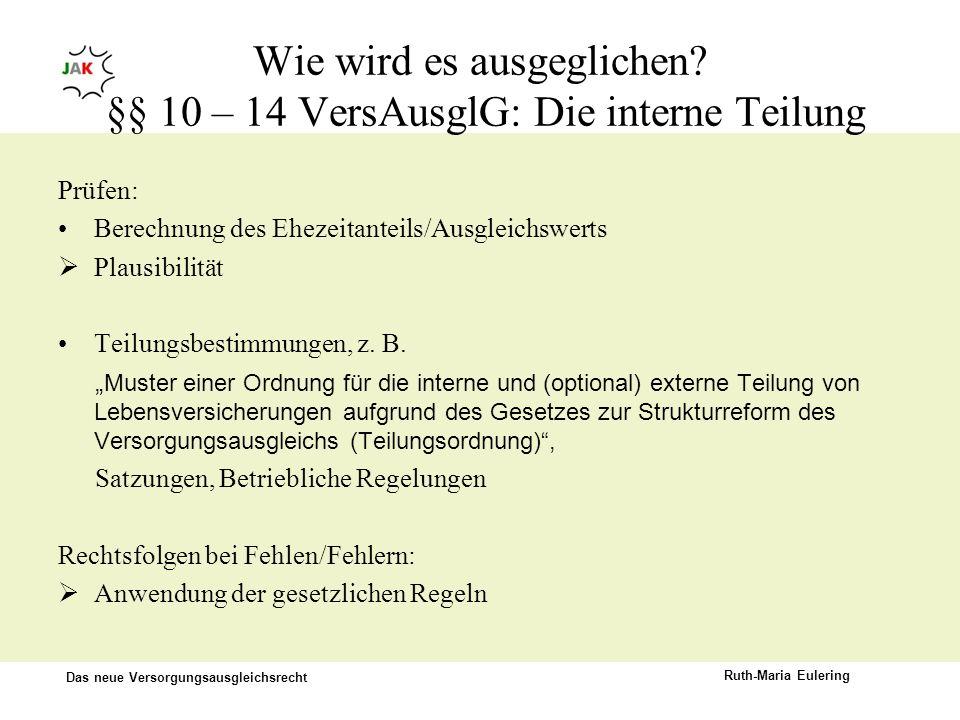 Wie wird es ausgeglichen §§ 10 – 14 VersAusglG: Die interne Teilung
