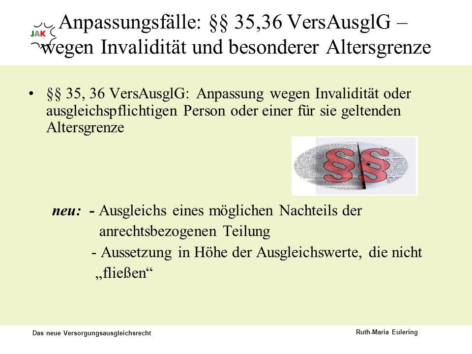 Anpassungsfälle: §§ 35,36 VersAusglG – wegen Invalidität und besonderer Altersgrenze
