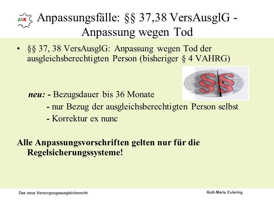 Anpassungsfälle: §§ 37,38 VersAusglG - Anpassung wegen Tod