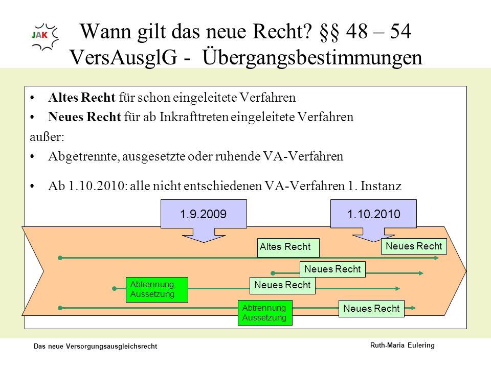 Wann gilt das neue Recht §§ 48 – 54 VersAusglG - Übergangsbestimmungen