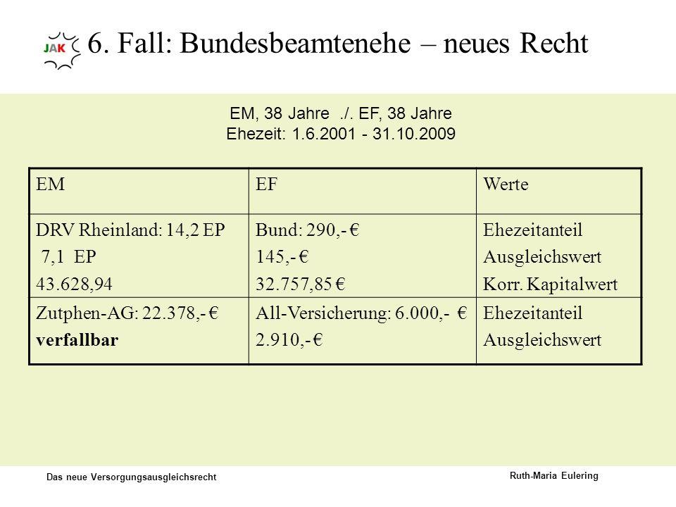 6. Fall: Bundesbeamtenehe – neues Recht