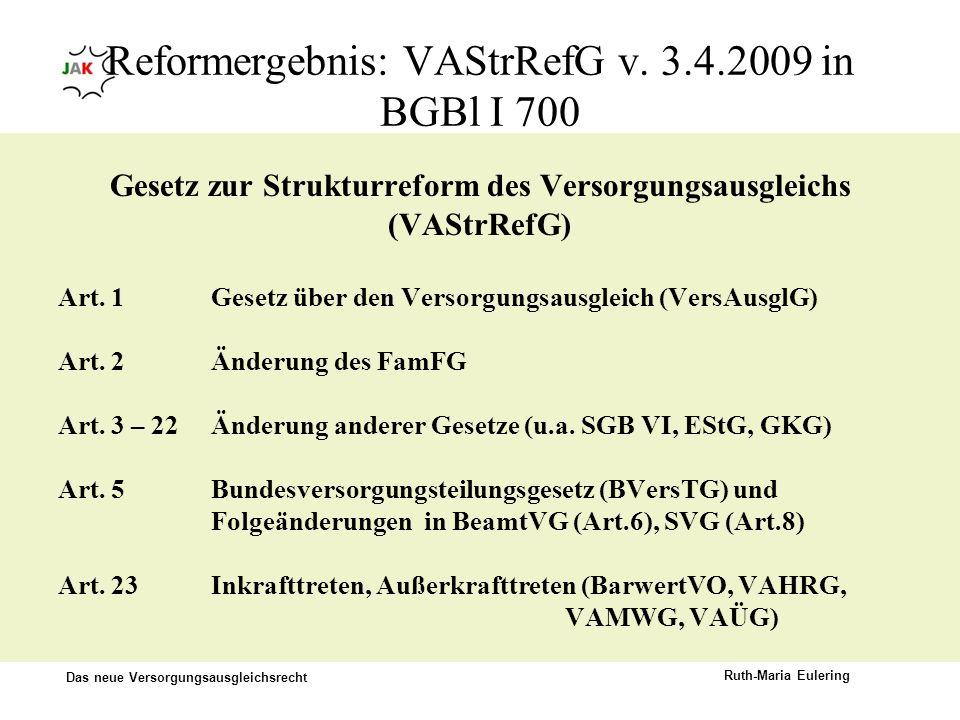 Reformergebnis: VAStrRefG v. 3.4.2009 in BGBl I 700