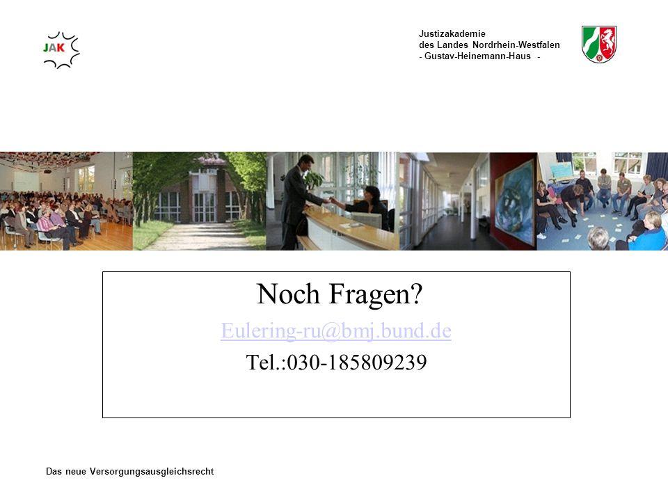 Noch Fragen Eulering-ru@bmj.bund.de Tel.:030-185809239