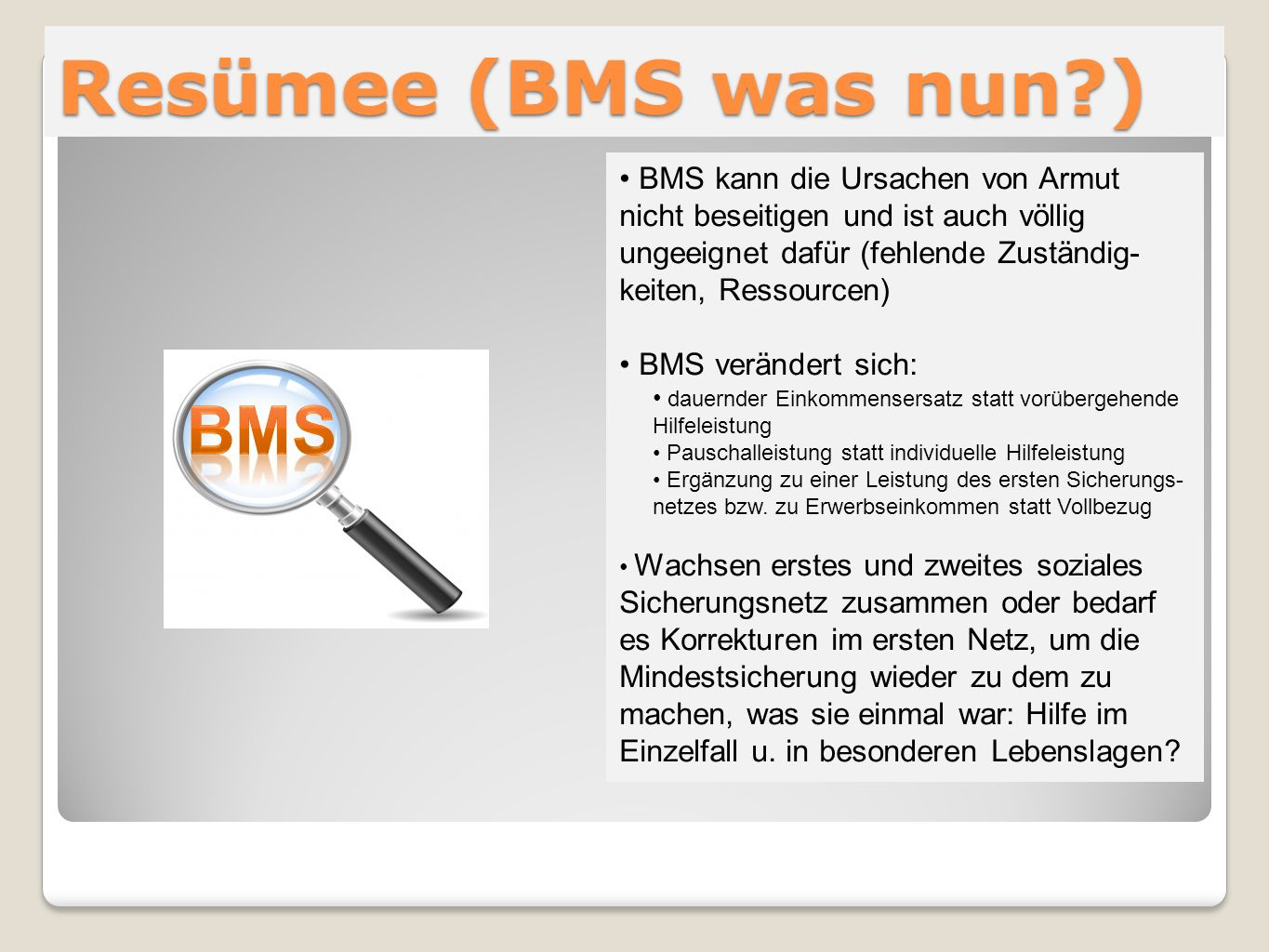 Resümee (BMS was nun ) BMS