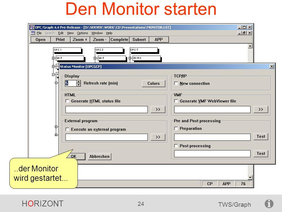 Den Monitor starten ..der Monitor wird gestartet...