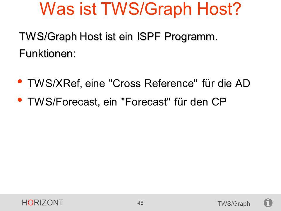 Was ist TWS/Graph Host TWS/Graph Host ist ein ISPF Programm. Funktionen: TWS/XRef, eine Cross Reference für die AD.