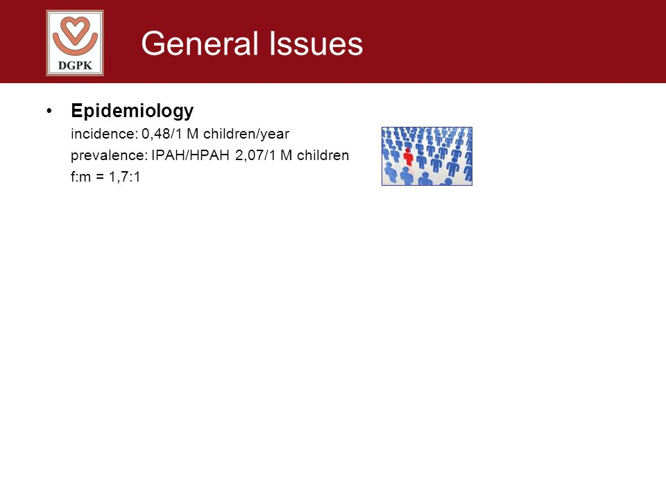 General Issues Epidemiology incidence: 0,48/1 M children/year