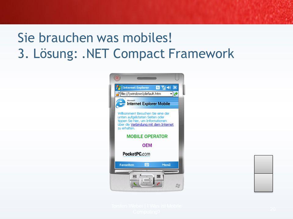 Sie brauchen was mobiles! 3. Lösung: .NET Compact Framework