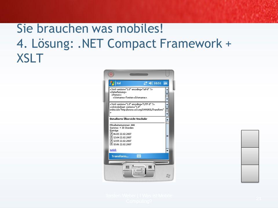 Sie brauchen was mobiles! 4. Lösung: .NET Compact Framework + XSLT