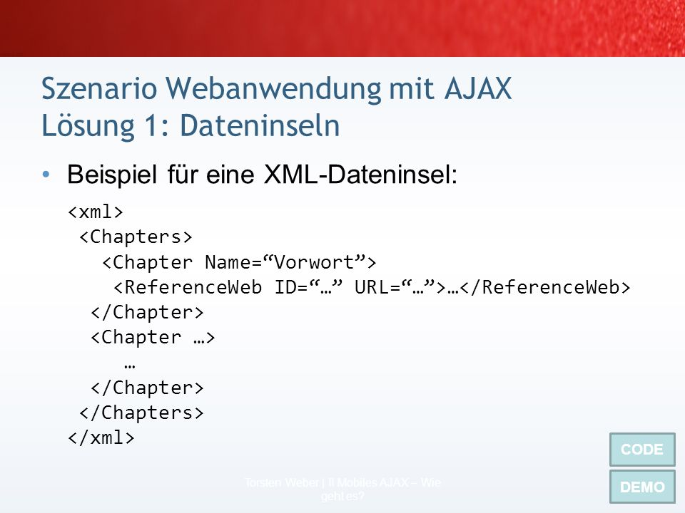 Szenario Webanwendung mit AJAX Lösung 1: Dateninseln
