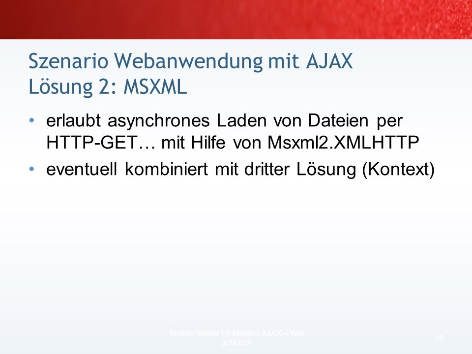 Szenario Webanwendung mit AJAX Lösung 2: MSXML