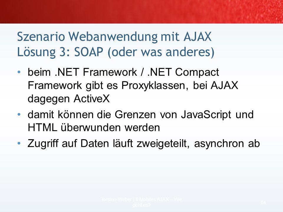 Szenario Webanwendung mit AJAX Lösung 3: SOAP (oder was anderes)