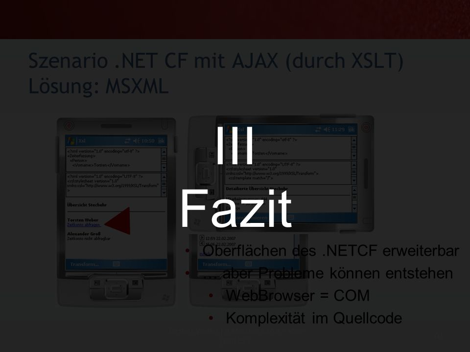 Szenario .NET CF mit AJAX (durch XSLT) Lösung: MSXML