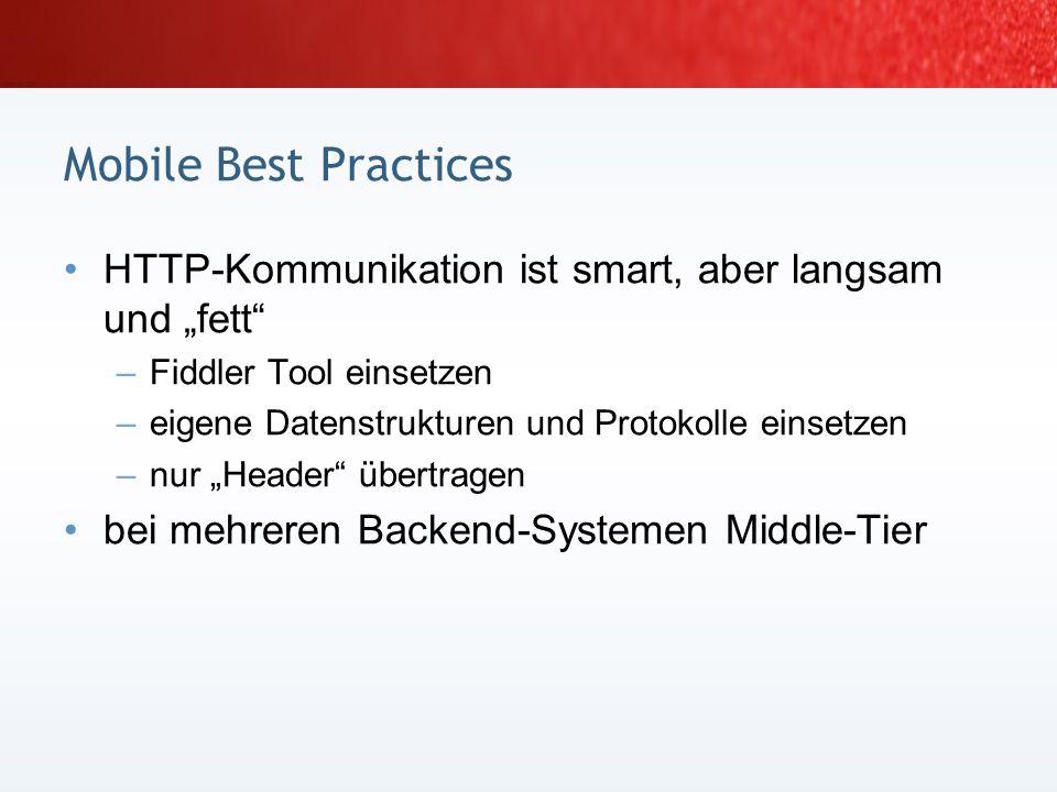 """Mobile Best Practices HTTP-Kommunikation ist smart, aber langsam und """"fett Fiddler Tool einsetzen."""