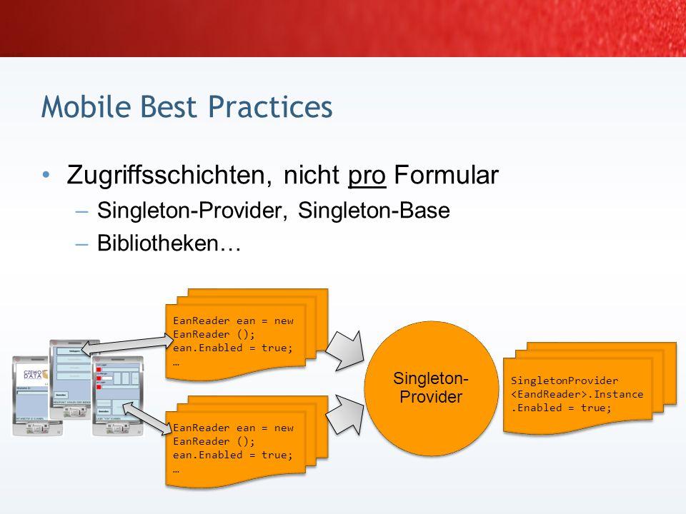 Mobile Best Practices Zugriffsschichten, nicht pro Formular
