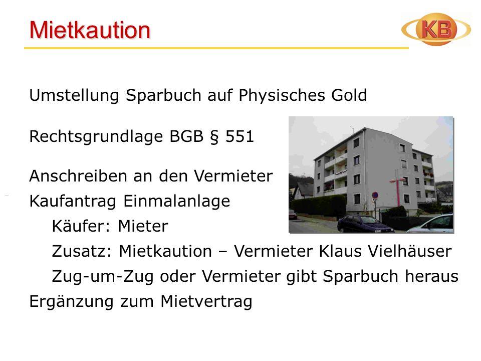 Mietkaution Umstellung Sparbuch auf Physisches Gold