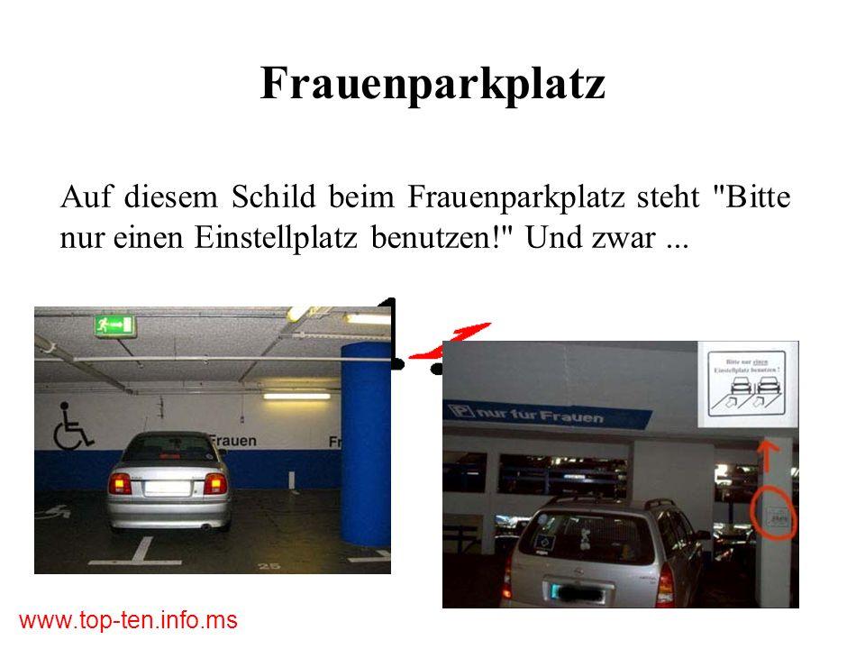 Frauenparkplatz Auf diesem Schild beim Frauenparkplatz steht Bitte nur einen Einstellplatz benutzen! Und zwar ...