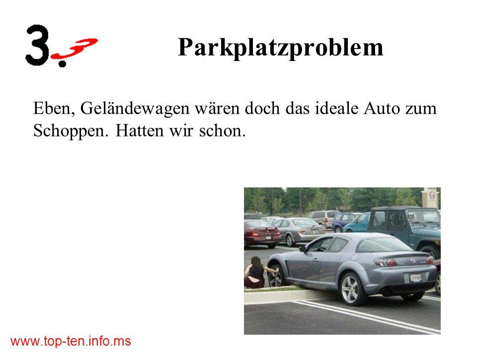 Parkplatzproblem Eben, Geländewagen wären doch das ideale Auto zum Schoppen. Hatten wir schon.