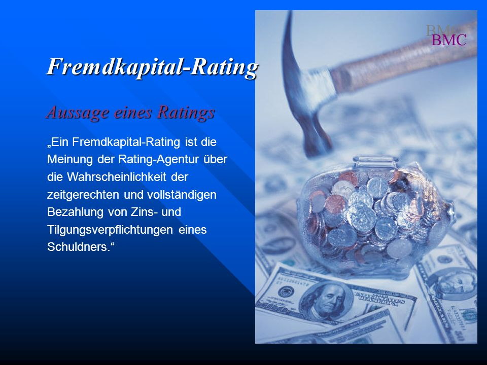 Fremdkapital-Rating Aussage eines Ratings BMC