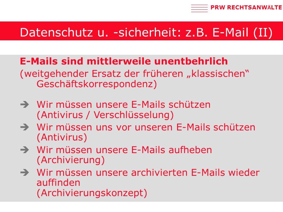 Datenschutz u. -sicherheit: z.B. E-Mail (II)