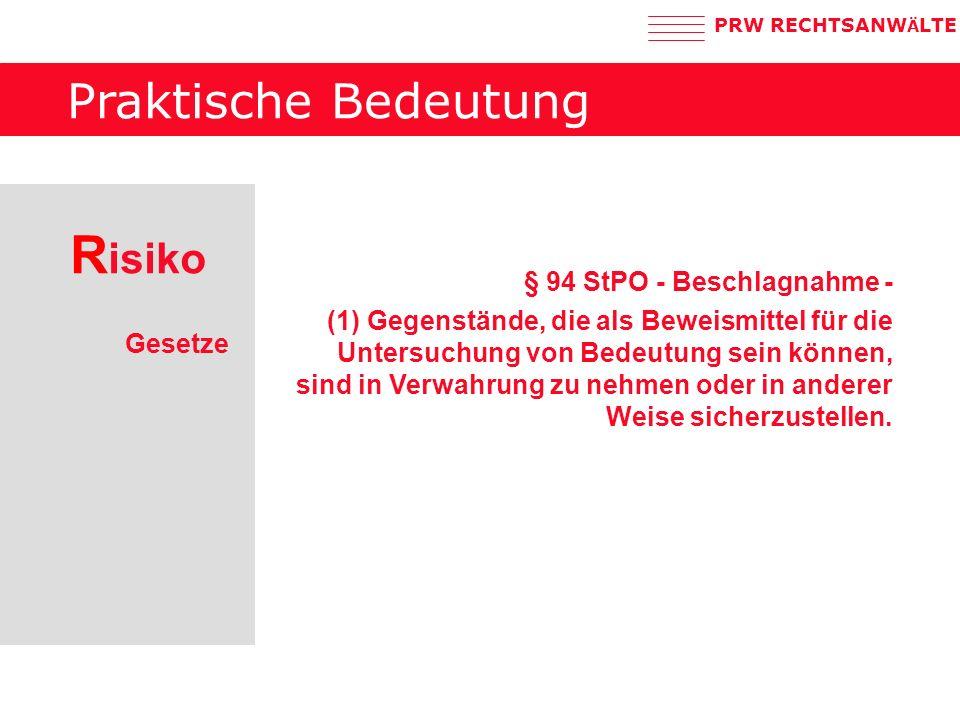Risiko Praktische Bedeutung § 94 StPO - Beschlagnahme -