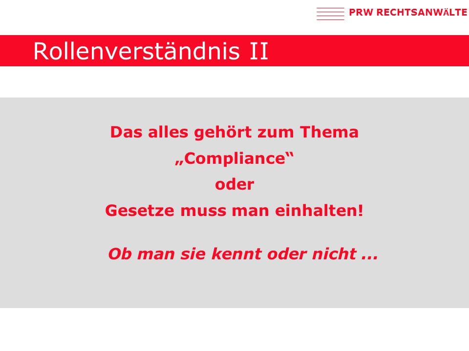 """Rollenverständnis II Das alles gehört zum Thema """"Compliance oder"""