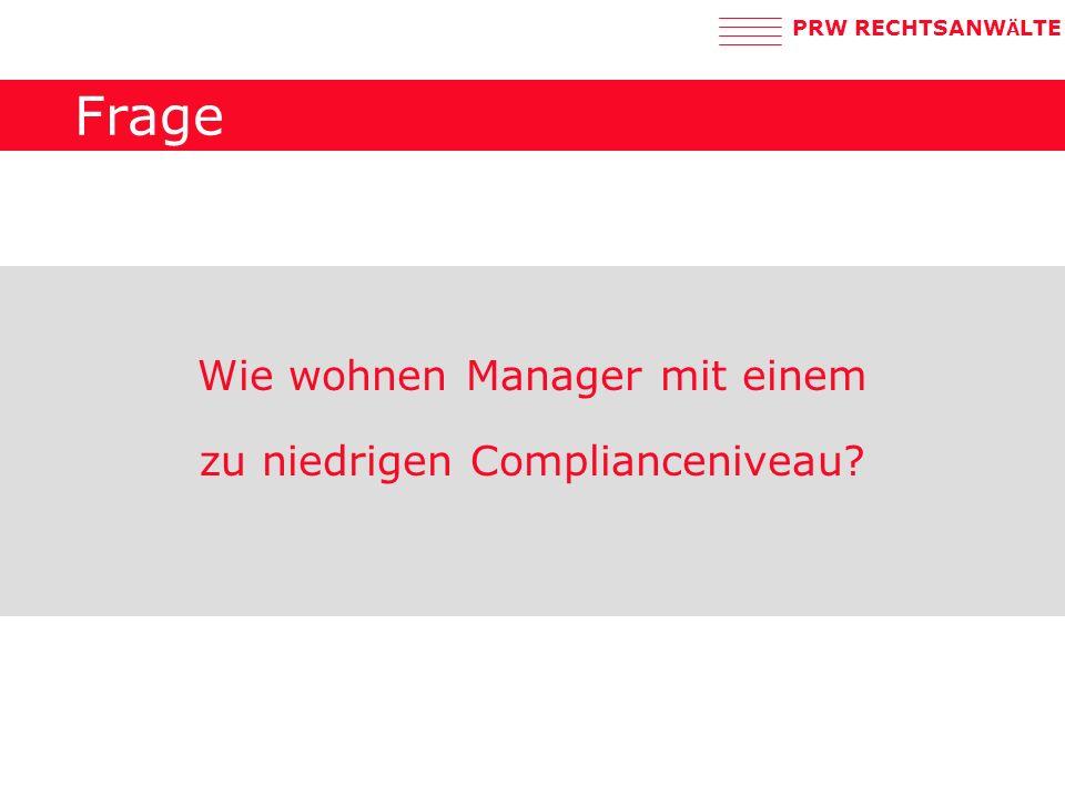 Frage Wie wohnen Manager mit einem zu niedrigen Complianceniveau