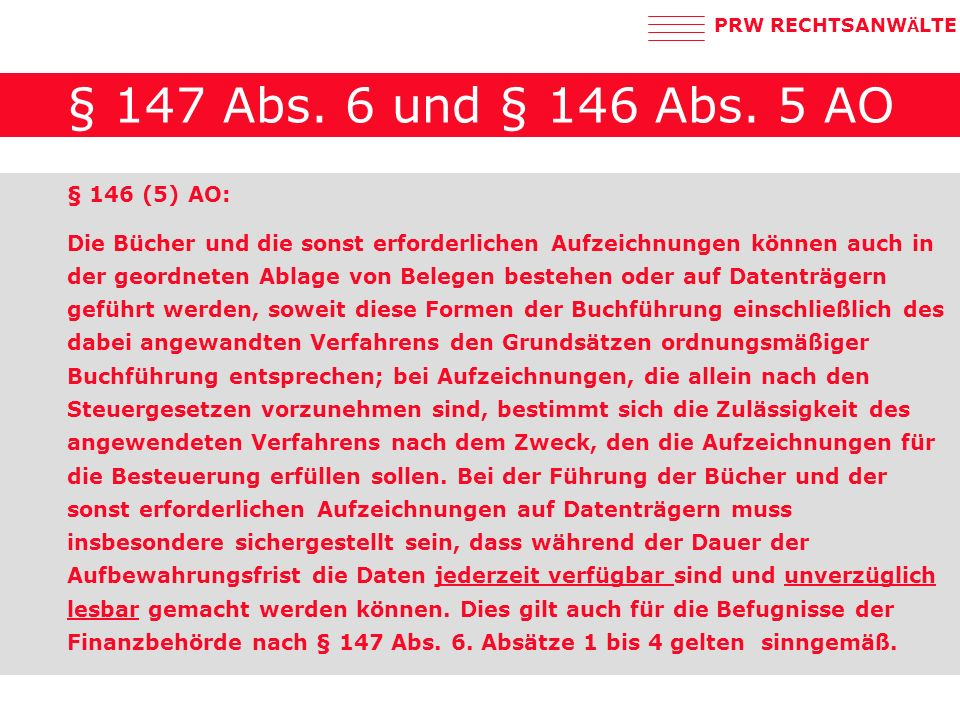 § 147 Abs. 6 und § 146 Abs. 5 AO § 146 (5) AO: