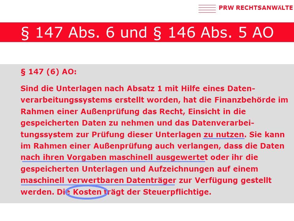 § 147 Abs. 6 und § 146 Abs. 5 AO § 147 (6) AO: