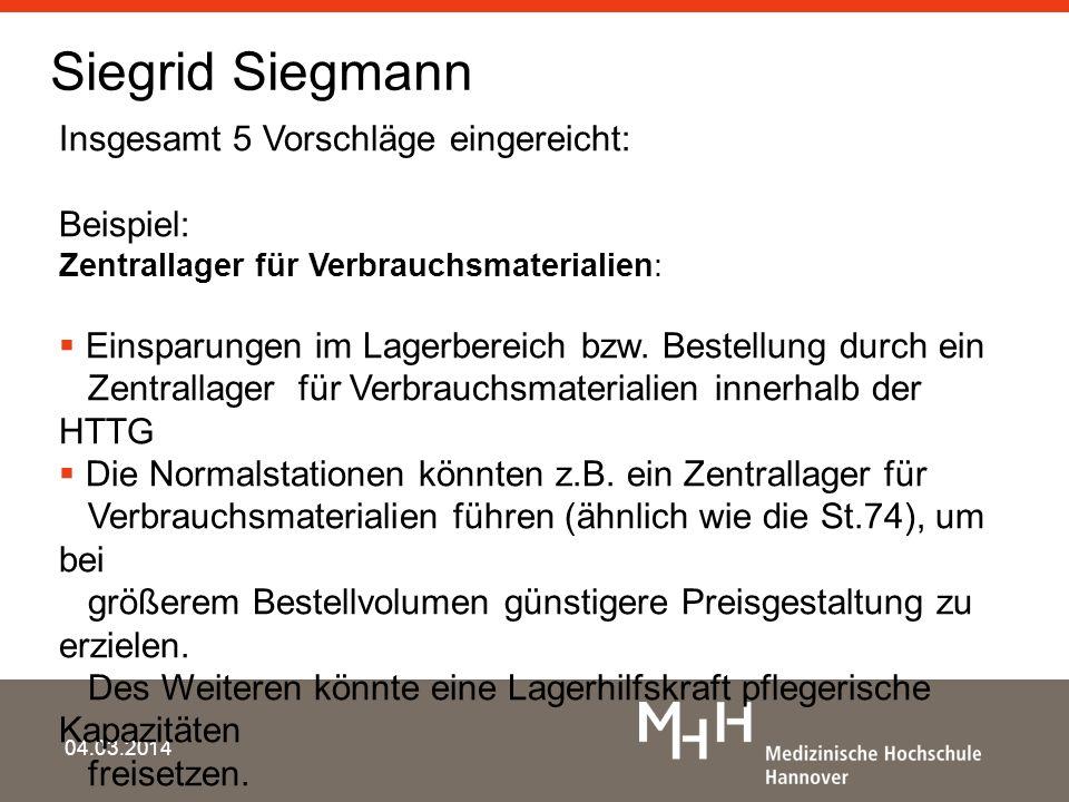 Siegrid Siegmann Insgesamt 5 Vorschläge eingereicht: Beispiel:
