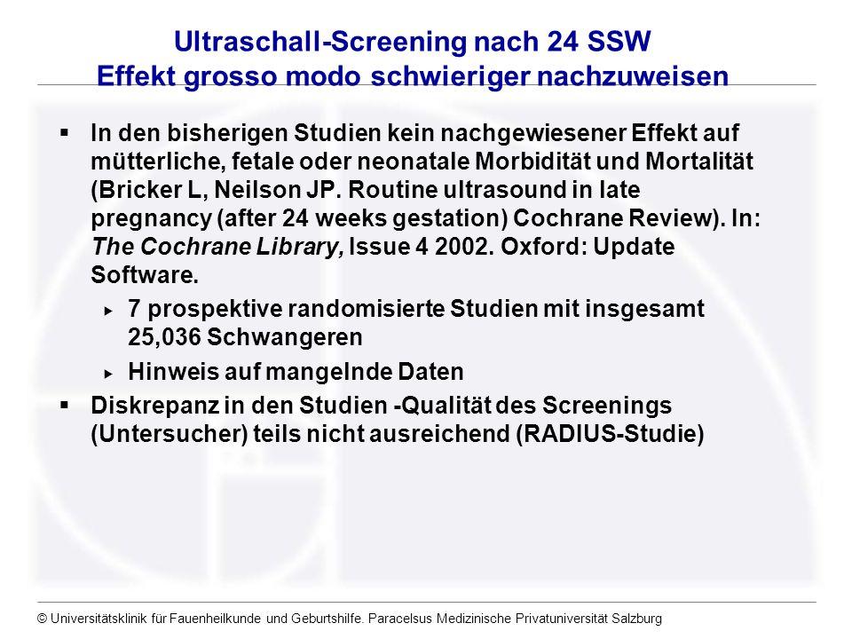 Ultraschall-Screening nach 24 SSW Effekt grosso modo schwieriger nachzuweisen