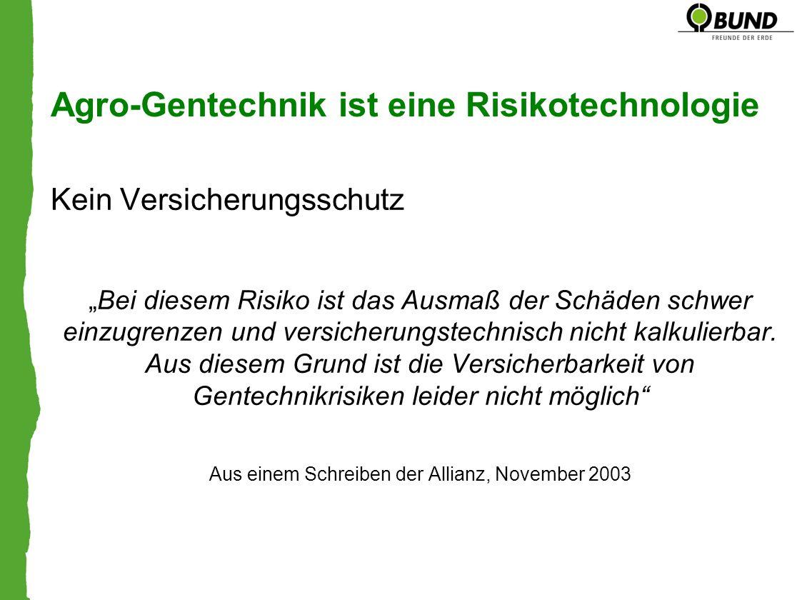 Agro-Gentechnik ist eine Risikotechnologie
