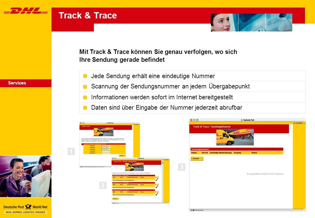 Track & Trace Mit Track & Trace können Sie genau verfolgen, wo sich Ihre Sendung gerade befindet. Jede Sendung erhält eine eindeutige Nummer.