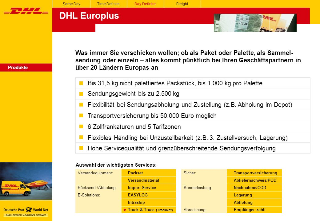 Same Day Time Definite. Day Definite. Freight. DHL Europlus.
