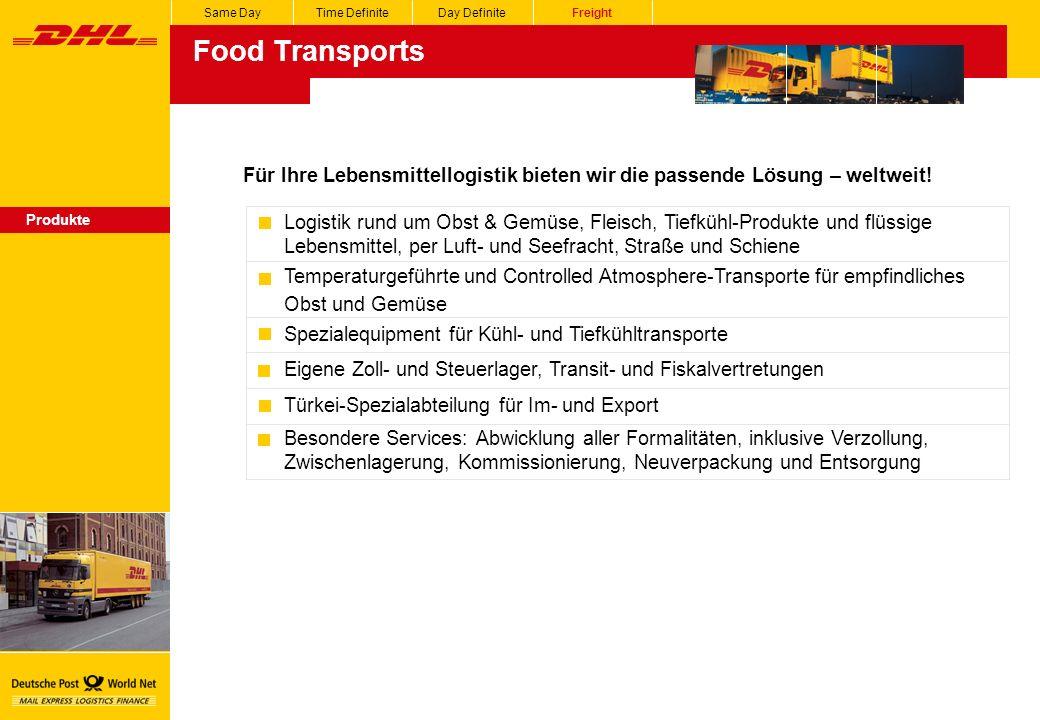 Same Day Time Definite. Day Definite. Freight. Food Transports. Für Ihre Lebensmittellogistik bieten wir die passende Lösung – weltweit!