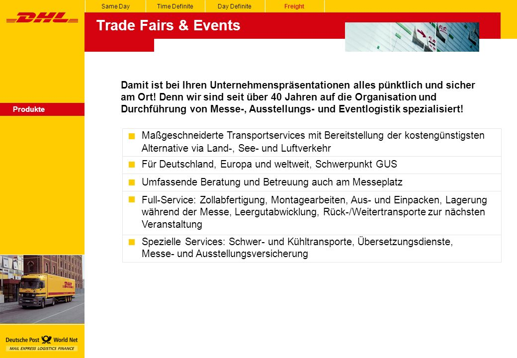 Same Day Time Definite. Day Definite. Freight. Trade Fairs & Events.