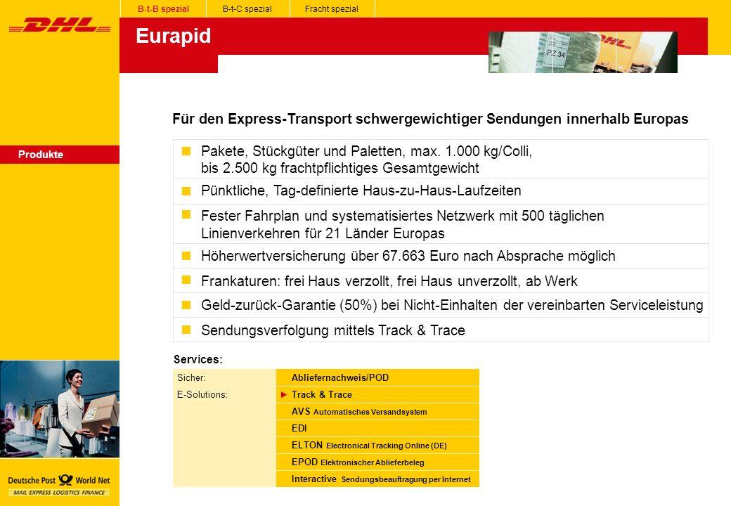 B-t-B spezial B-t-C spezial. Fracht spezial. Eurapid. Für den Express-Transport schwergewichtiger Sendungen innerhalb Europas.