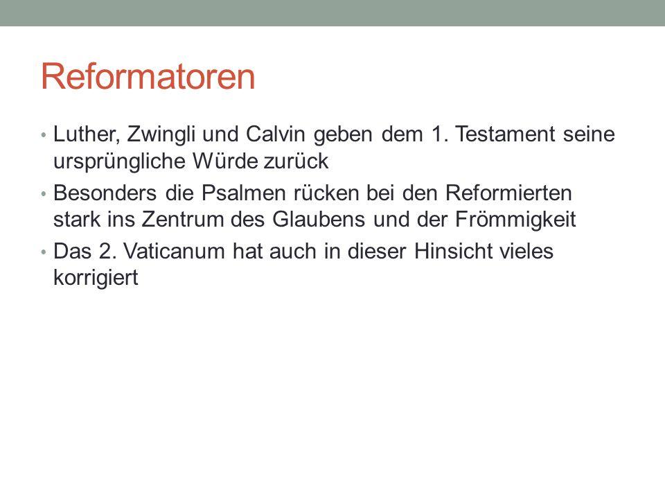 Reformatoren Luther, Zwingli und Calvin geben dem 1. Testament seine ursprüngliche Würde zurück.