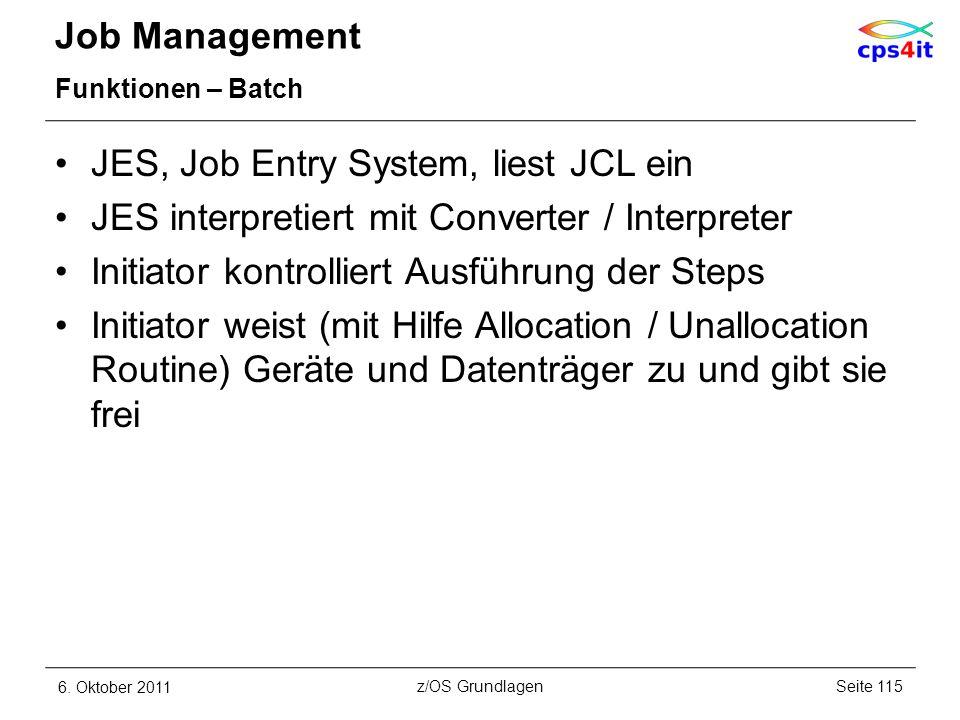 JES, Job Entry System, liest JCL ein