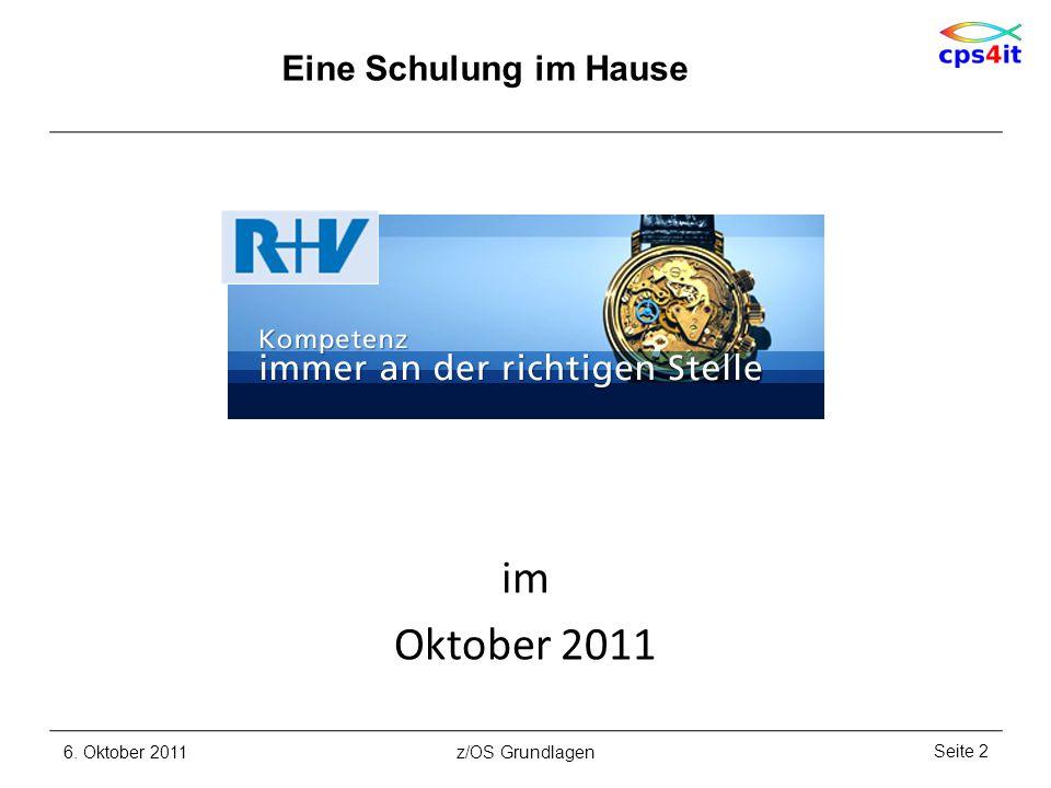 im Oktober 2011 6. Oktober 2011 z/OS Grundlagen