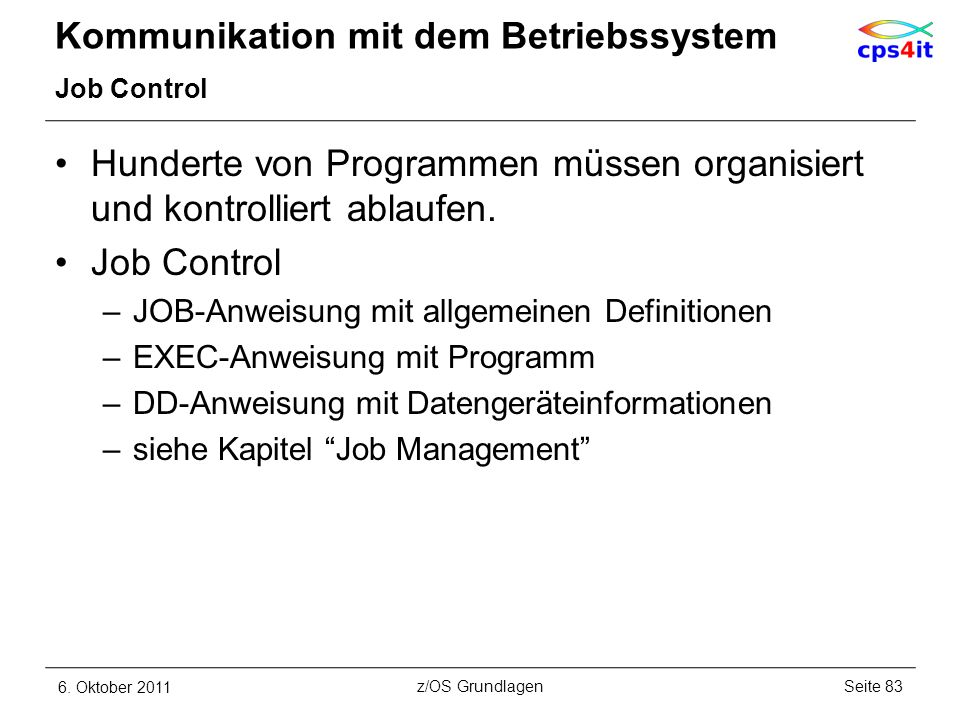 Kommunikation mit dem Betriebssystem